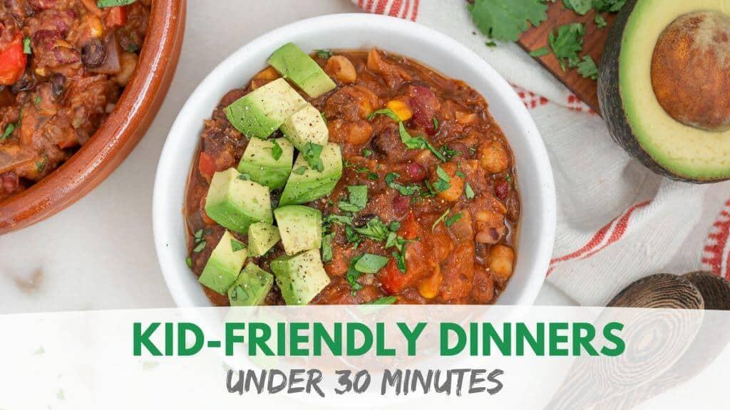 Kid Friendly Dinners Under 30 Minutes