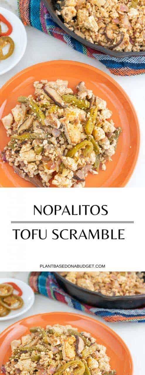 Nopalitos Tofu Scramble   Plant-Based on a Budget   #scramble #tofu #nopalitos #mexican #breakfast #vegan #plantbasedonabudget