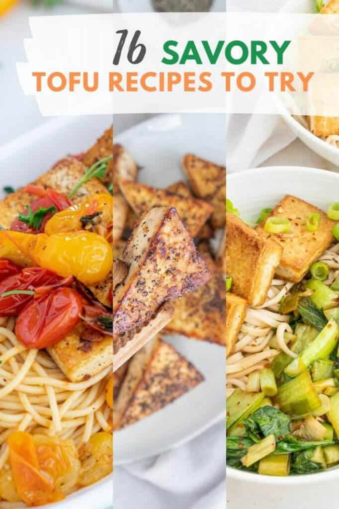 graphic for 16 Savory Tofu Recipes You Need To Try! with several tofu dishes combined into one image