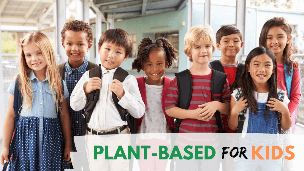 Plant Based Diets for Kids